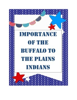 Dependence of the Plains Indians on the Buffalo
