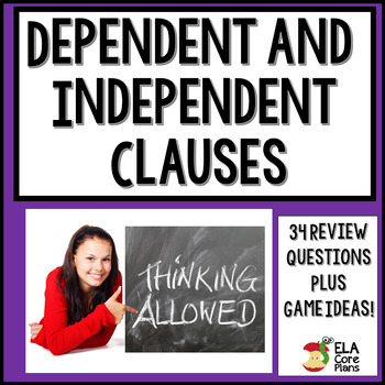 Dependent and Independent Clauses Review