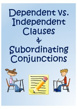 Dependent and Independent Clauses; Subordinating Conjunctions