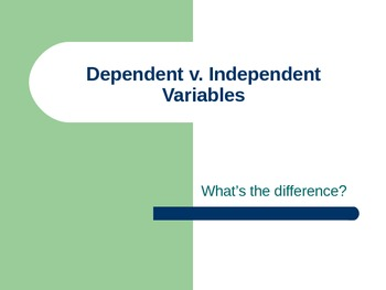 Dependent v. Independent Variables by Zie