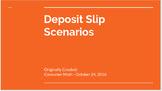 Deposit Slip Scenarios