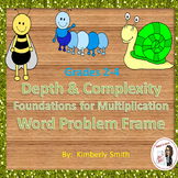 Depth & Complexity Foundations of Multiplication Word Problem Frame