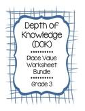 Depth of Knowledge Place Value Grade 3 Bundle