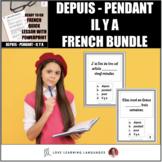 Depuis - Pendant - Il y a - Pour:  Expressing Time in French - BUNDLE