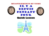 Depuis, Pendant, Il y a, Pour, French Time Phrases: French