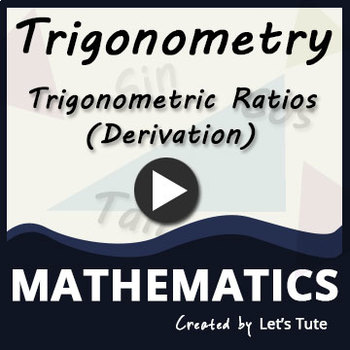 Derivation   Trigonometric Ratios