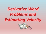 Derivative Word Problems and Estimating Velocity