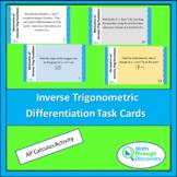 Inverse Trigonometric Differentiation Task Cards
