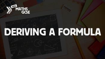 Deriving a Formula - Complete Lesson