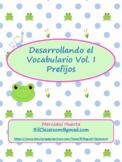 Desarrollando el Vocabulario Vol. 1: Prefijos