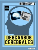 Descansos Cerebrales: Brain Breaks in the Spanish class - INTERMEDIATE