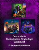 Descendants Multiplication Single-Digit Worksheet