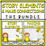 Story Elements and Making Connections BUNDLE