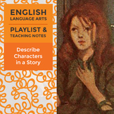 Describe Characters in a Story - Playlist and Teaching Notes