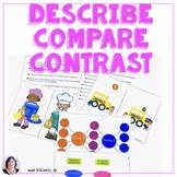 Describe Compare Contrast for Speech Therapy Special Ed ELA ESL