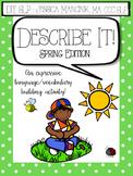 Describe It! Spring Edition (Expressive Language & Vocabulary / SLP)