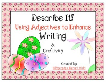 Describe It!  Using Adjectives to Enhance Writing & Craftivity