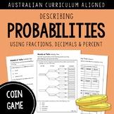 Describe Probability GAME: Fractions, Decimals & Percent | AUSTRALIAN CURRICULUM