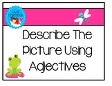 Describe The Picture Using Adjectives