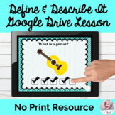 Describe and Define It Google Drive® Interactive Lesson NO PRINT Speech Therapy