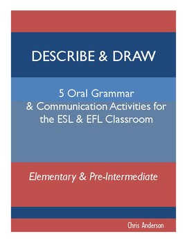 Describe and Draw: Oral Grammar and Communication Activities for ESL & EFL