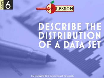 Describe the Distribution of a Data Set