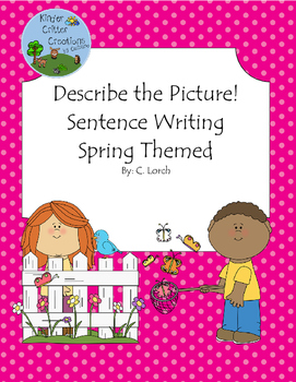 Describe the Picture Sentence Writing Practice - Spring Edition