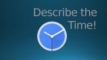Describe the Time! Interactive Telling Time Game