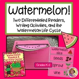 Watermelon! Two Readers,Writing Activities, & the Watermel