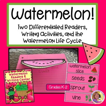 Watermelon! Two Readers,Writing Activities, & the Watermelon Life Cycle
