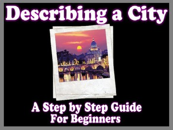 Describing A City - Step by Step - For EFL/ESL Beginners