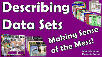 Describing Data Sets - Making Sense of the Mess! (Mean, Median, Mode, Range)