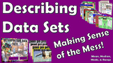 Describing Data Sets - Making Sense of the Mess! (Mean, Me