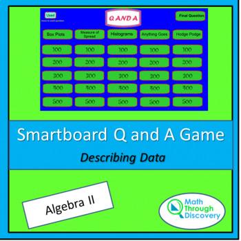 Algebra II Smartboard Q and A Game - Describing Data