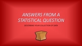 Describing Data from Statistical Questions