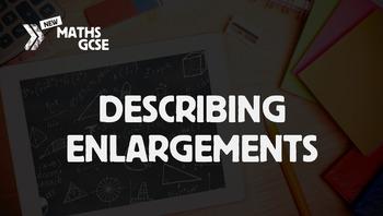 Describing Enlargements - Complete Lesson