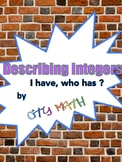 Describing Integers I Have, Who Has