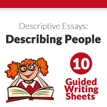 Descriptive Essays (10 Guided Writing Sheets)
