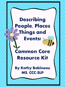 Describing People, Places, Things and Events  Common Core Resource Kit!