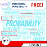 Describing Probability - Grade 7 (7.SP.C.5)