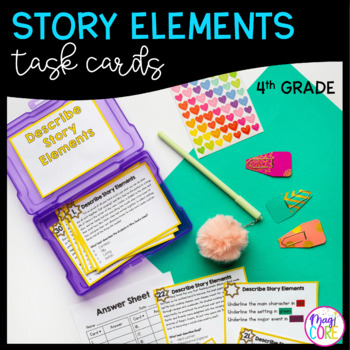 Describing Story Elements Task Cards - 4th and 5th Grade - RL.4.3