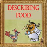 Describing food – ESL adult power point conversation