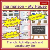 French - ma maison, my house: 5-page wkbk, 15-slides PPP, cue cards, vocab