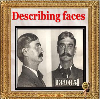 Describing faces- ESL adult and kid conversation classes