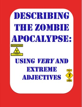 Describing the Zombie Apocalypse: Using Very and Extreme Adjectives