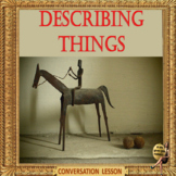 Describing things - ESL adult and kids activity lesson