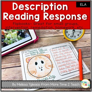 Reading Response | Description Flip Book | Summary | Text Connections