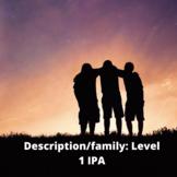 Description and family: Level 1 IPA