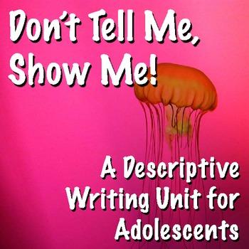 Descriptive Creative Writing: Show Me! 6 Traits, Lesson Plans, Common Core