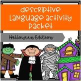 Descriptive Language Activity Packet Halloween Edition